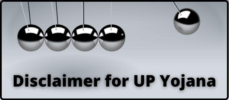 Disclaimer for UP Yojana